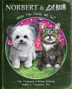 Book 3 (due out in November 2015): Norbert & Lil Bub - What can little we do?
