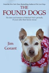 The Found Dogs by Jim Gorant